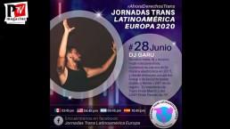 Cerramos estas Jornadas Trans Latinoamérica Europa 2020 con DJ Garu