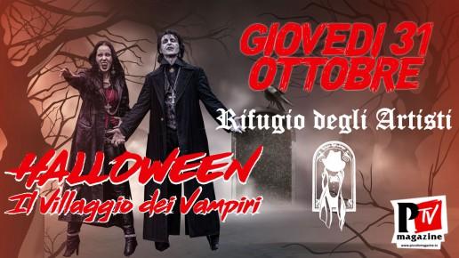 Halloween: il Villaggio dei Vampiri al Rifugio degli Artisti