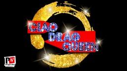 Promo Ciao Drag Queen in Campania 2018