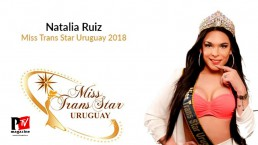 ENTREVISTA A NATALIA RUIZ, MISS TRANS STAR URUGUAY 2018 E MISS BEYOND THE CROWN