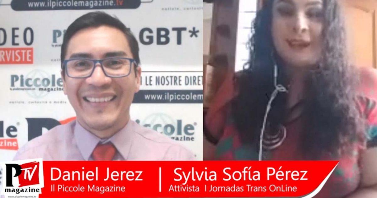 """Video Intervista a Sylvia Sofia Perez - """"Attivista per il Messico, Monterrey, membro del Comitato Organizzatore della Conferenza I Trans Online America Latina / Europa 2020"""""""