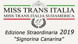Edizione Straordinaria - Signorina Canarina - Miss Trans Italia e Sudamerica 2019