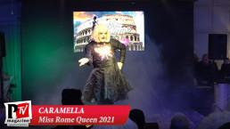Spettacolo di Caramella al Miss Rome Queen 2021