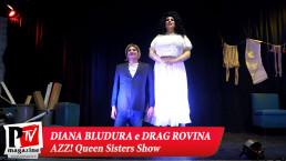 Secondo spettacolo di Diana Bludura e Drag Rovina a Napule è AZZ! - 08 Ottobre 2021