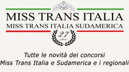 Tutte le novità del Miss Trans Italia Sudamerica 2019 e i concorsi regionali